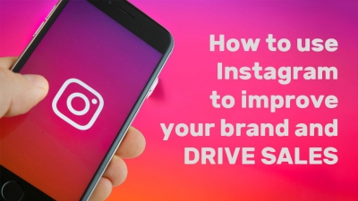 How to use Instagram to improve your brand and drive sales