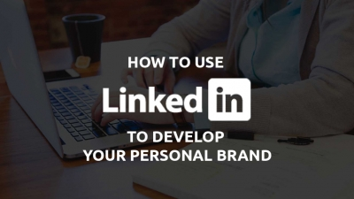 Building your personal brand using LinkedIn